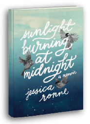 Sunlight Burning at Midnight a memoir by Jessica Ronne